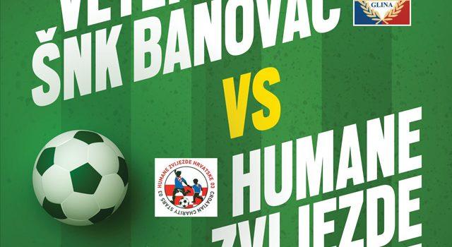 Humanitarna utakmica Veterani ŠNK Banovac vs. Humane zvijezde Hrvatske
